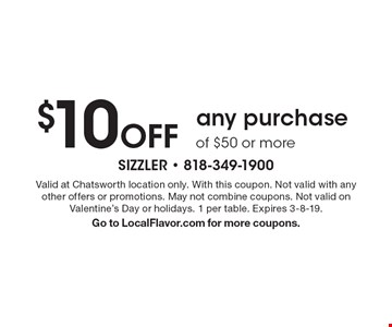 $10 Off any purchase of $50 or more. Valid at Chatsworth location only. With this coupon. Not valid with any other offers or promotions. May not combine coupons. 1 per table. Expires 3-8-19. Go to LocalFlavor.com for more coupons.