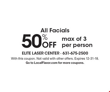 50% Off All Facials max of 3 per person. With this coupon. Not valid with other offers. Expires 12-31-18. Go to LocalFlavor.com for more coupons.