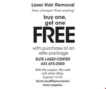 Buy one, get one FREE Laser Hair Removal with purchase of an elite package. With this coupon. Not valid with other offers.Expires 1-4-19. Go to LocalFlavor.com for more coupons.
