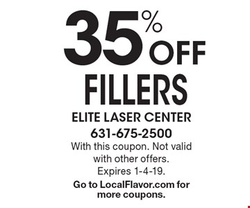 35% Off FILLERS. With this coupon. Not valid with other offers.Expires 1-4-19. Go to LocalFlavor.com for more coupons.