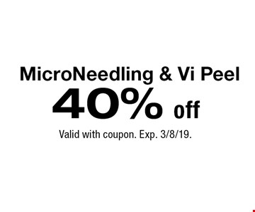 40% off MicroNeedling & Vi Peel. Valid with coupon. Exp. 3/8/19.
