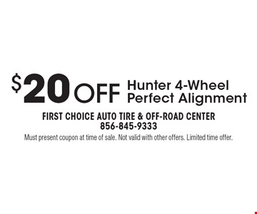 $20 OFF Hunter 4-Wheel Perfect Alignment. Must present coupon at time of sale. Not valid with other offers. Limited time offer.