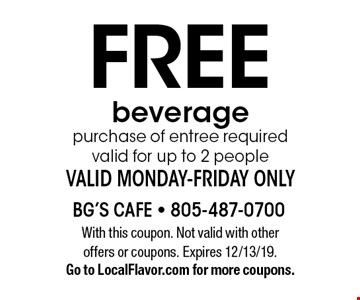 Free beverage purchase of entree requiredvalid for up to 2 peopleValid Monday-Friday only. With this coupon. Not valid with other offers or coupons. Expires 12/13/19. Go to LocalFlavor.com for more coupons.