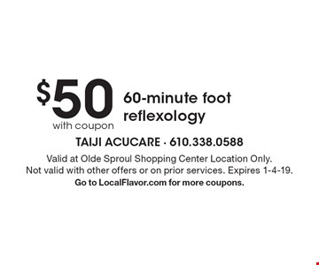 $50 with coupon 60-minute foot reflexology. Valid at Olde Sproul Shopping Center Location Only. Not valid with other offers or on prior services. Expires 1-4-19. Go to LocalFlavor.com for more coupons.