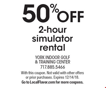 50% OFF 2-hour simulator rental. With this coupon. Not valid with other offers or prior purchases. Expires 12/14/18. Go to LocalFlavor.com for more coupons.
