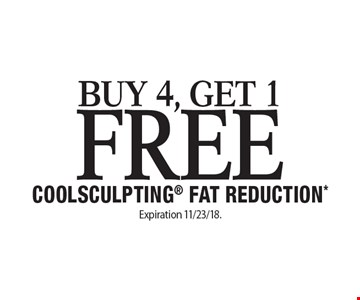 Buy 4, get 1 free Coolsculpting Fat Reduction*. Offers cannot be combined with any other coupons, specials or promotions or prior purchases, carry no cash value. Expiration 11/23/18.