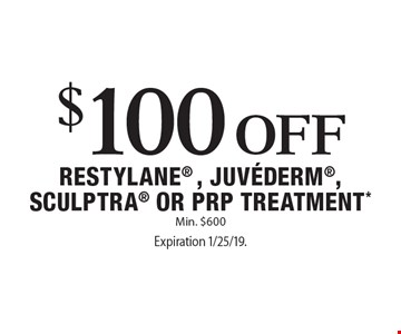 $100 Off Restylane, Juvederm, Sculptra Or PRP Treatment*. Min. $600. Expiration 1/25/19. Offers cannot be combined with any other coupons, specials or promotions or prior purchases, carry no cash value. Applicable towards treatment packages values at $600 or more.