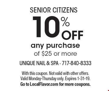SENIOR CITIZENS 10% off any purchase of $25 or more. With this coupon. Not valid with other offers. Valid Monday-Thursday only. Expires 1-31-19. Go to LocalFlavor.com for more coupons.