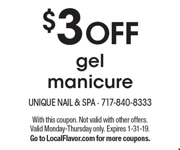 $3 off gel manicure. With this coupon. Not valid with other offers. Valid Monday-Thursday only. Expires 1-31-19. Go to LocalFlavor.com for more coupons.