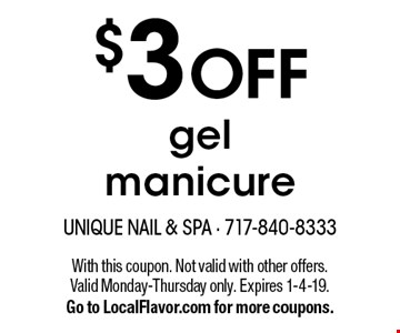$3 OFF gel manicure. With this coupon. Not valid with other offers. Valid Monday-Thursday only. Expires 1-4-19. Go to LocalFlavor.com for more coupons.