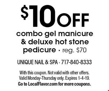 $10 OFF combo gel manicure & deluxe hot stone pedicure - reg. $70. With this coupon. Not valid with other offers. Valid Monday-Thursday only. Expires 1-4-19. Go to LocalFlavor.com for more coupons.
