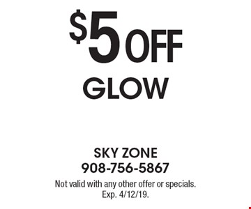 $5 off GLOW. Not valid with any other offer or specials. Exp. 4/12/19.