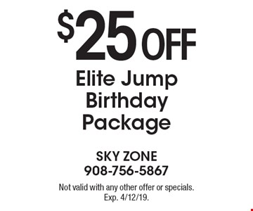 $25 off Elite Jump Birthday Package. Not valid with any other offer or specials. Exp. 4/12/19.