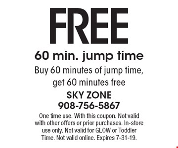 FREE 60 min. jump time Buy 60 minutes of jump time, get 60 minutes free. One time use. With this coupon. Not valid with other offers or prior purchases. In-store use only. Not valid for GLOW or Toddler Time. Not valid online. Expires 7-31-19.