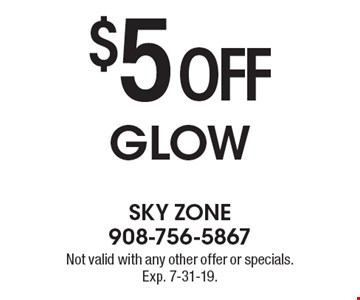 $5 off GLOW. Not valid with any other offer or specials. Exp. 7-31-19.