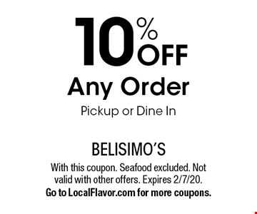 10% off Any Order Pickup or Dine In. With this coupon. Seafood excluded. Not valid with other offers. Expires 2/7/20. Go to LocalFlavor.com for more coupons.