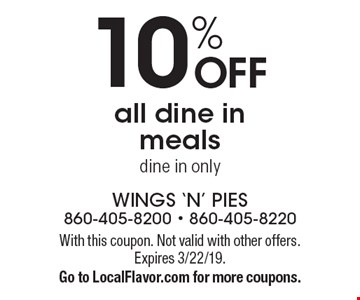 10% off all dine in meals. Dine in only. With this coupon. Not valid with other offers. Expires 3/22/19. Go to LocalFlavor.com for more coupons.