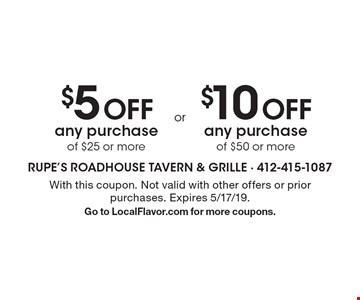 $5 Off any purchase of $25 or more. $10 Off any purchase of $50 or more. With this coupon. Not valid with other offers or prior purchases. Expires 5/17/19. Go to LocalFlavor.com for more coupons.