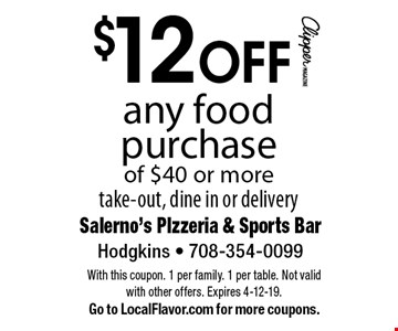 $12 OFF any food purchase of $40 or more. Take-out, dine in or delivery. With this coupon. 1 per family. 1 per table. Not valid with other offers. Expires 4-12-19. Go to LocalFlavor.com for more coupons.
