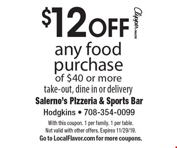 $12 OFF any food purchase of $40 or more take-out, dine in or delivery. With this coupon. 1 per family. 1 per table. Not valid with other offers. Expires 11/29/19. Go to LocalFlavor.com for more coupons.