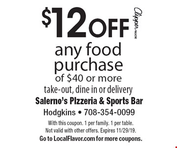 $12 OFF any food purchase of $40 or more take-out, dine in or delivery. With this coupon. 1 per family. 1 per table. Not valid with other offers. Expires 11/29/19.Go to LocalFlavor.com for more coupons.