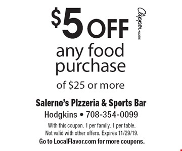 $5 OFF any food purchase of $25 or more. With this coupon. 1 per family. 1 per table. Not valid with other offers. Expires 11/29/19.Go to LocalFlavor.com for more coupons.