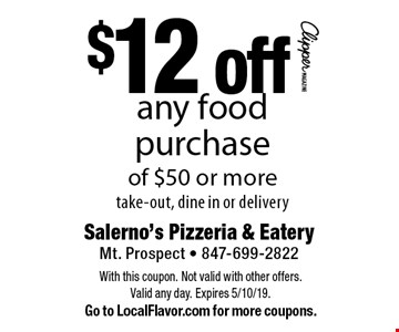 $12 off any food purchase of $50 or more. Take-out, dine in or delivery. With this coupon. Not valid with other offers. Valid any day. Expires 5/10/19. Go to LocalFlavor.com for more coupons.