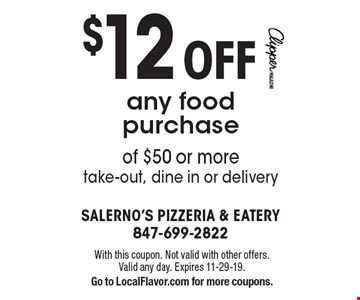 $12 OFF any food purchase of $50 or more. Take-out, dine in or delivery. With this coupon. Not valid with other offers. Valid any day. Expires 11-29-19.Go to LocalFlavor.com for more coupons.