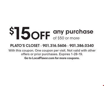 $15 off any purchase of $50 or more. With this coupon. One coupon per visit. Not valid with other offers or prior purchases. Expires 1-28-19. Go to LocalFlavor.com for more coupons.