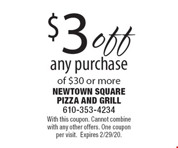 $3 off any purchase of $30 or more. With this coupon. Cannot combine with any other offers. One coupon per visit. Expires 2/29/20.