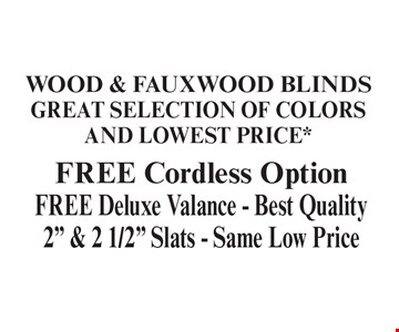 Wood & Fauxwood Blinds - Great Selection Of Colors And Lowest Price* - FREE Cordless Option - FREE Deluxe Valance - Best Quality 2