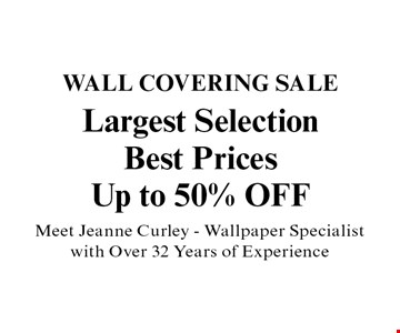 Largest Selection, Best Prices Up to 50% OFF Wall Covering Sale. Meet Jeanne Curley - Wallpaper Specialist with Over 32 Years of Experience.