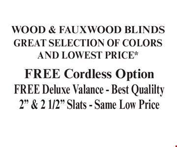 Wood & Fauxwood Blinds Great Selection Of Colors And Lowest Price* FREE Cordless Option FREE Deluxe Valance - Best Qualilty 2