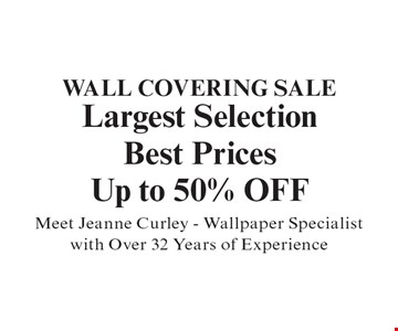 Wall Covering Sale Largest Selection Best Prices Up to 50% OFF. Meet Jeanne Curley - Wallpaper Specialist with Over 32 Years of Experience. With coupon. Not valid with other offers or prior purchases. Expires 12-15-19.