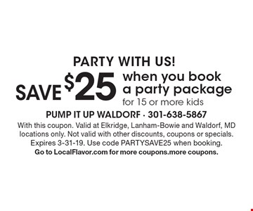 PARTY WITH US! SAVE $25 when you book a party package for 15 or more kids. With this coupon. Valid at Elkridge, Lanham-Bowie and Waldorf, MD locations only. Not valid with other discounts, coupons or specials. Expires 3-31-19. Use code PARTYSAVE25 when booking. Go to LocalFlavor.com for more coupons.more coupons.