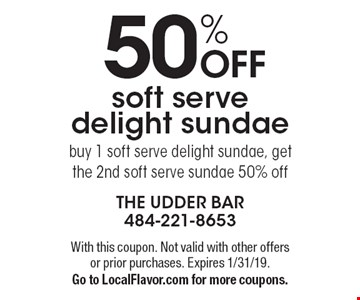 50% OFF soft serve delight sundae - buy 1 soft serve delight sundae, get the 2nd soft serve sundae 50% off. With this coupon. Not valid with other offers or prior purchases. Expires 1/31/19. Go to LocalFlavor.com for more coupons.