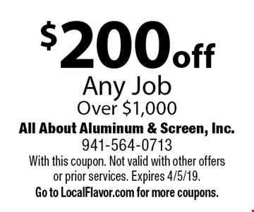 $200 off Any Job Over $1,000. With this coupon. Not valid with other offers or prior services. Expires 4/5/19. Go to LocalFlavor.com for more coupons.
