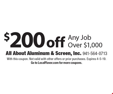 $200 off Any Job Over $1,000. With this coupon. Not valid with other offers or prior purchases. Expires 4-5-19. Go to LocalFlavor.com for more coupons.