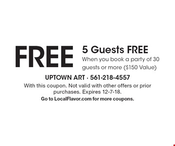 FREE5 Guests FREEWhen you book a party of 30 guests or more ($150 Value). With this coupon. Not valid with other offers or prior purchases. Expires 12-7-18.Go to LocalFlavor.com for more coupons.