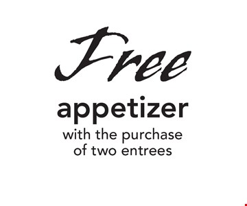 Free appetizer with the purchase of two entrees. With this coupon. Not valid with other offers. Expires 1-14-19. Go to LocalFlavor.com for more coupons.