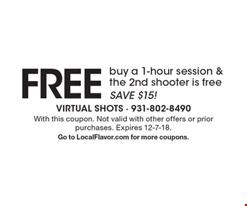 FREE buy a 1-hour session & the 2nd shooter is free SAVE $15! With this coupon. Not valid with other offers or prior purchases. Expires 12-7-18. Go to LocalFlavor.com for more coupons.