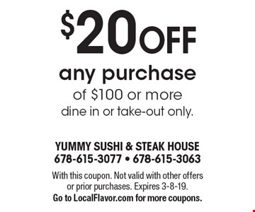 $20 OFF any purchase of $100 or more dine in or take-out only.. With this coupon. Not valid with other offers or prior purchases. Expires 3-8-19. Go to LocalFlavor.com for more coupons.