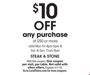 $10 off any purchase of $50 or more. Valid Mon-Fri 4pm-9pm & Sat. & Sun 11am-9pm. With this coupon. One coupon per visit, per table. Not valid with other offers. Expires 4-5-19. Go to LocalFlavor.com for more coupons.