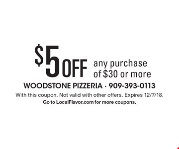 $5 off any purchase of $30 or more. With this coupon. Not valid with other offers. Expires 12/7/18. Go to LocalFlavor.com for more coupons.