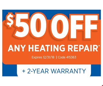 $50 Off any heating repair + 2-year warranty. Expires12/31/18Code: 415363
