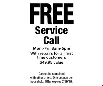 Free Service Call. Mon.-Fri. 8am-5pm with repairs for all first time customers $49.95 value. Cannot be combined with other offers. One coupon per household. Offer expires 7/19/19.