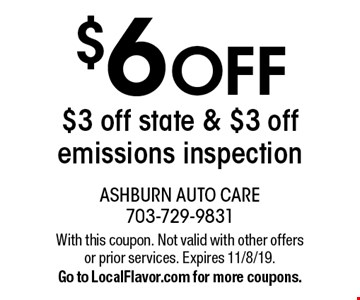 $6 off; $3 off state & $3 off emissions inspection. With this coupon. Not valid with other offers or prior services. Expires 11/8/19. Go to LocalFlavor.com for more coupons.