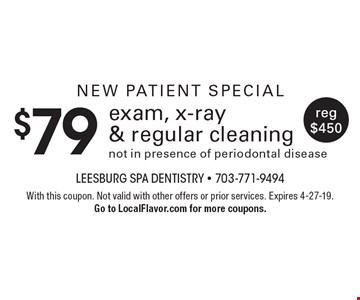 New Patient Special - $79 exam, x-ray & regular cleaning. Not in presence of periodontal disease. Reg $450. With this coupon. Not valid with other offers or prior services. Expires 4-27-19. Go to LocalFlavor.com for more coupons.