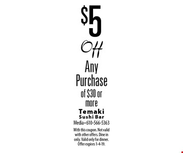 $5 Off Any Purchase of $30 or more. With this coupon. Not valid with other offers. Dine in only. Valid only for dinner. Offer expires 1-4-19.