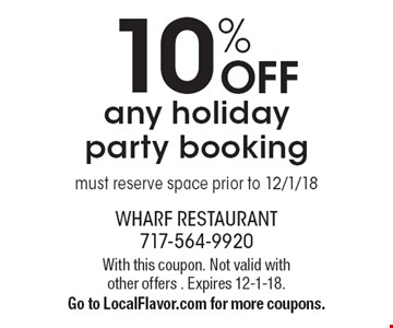 10% OFF any holiday party booking must reserve space prior to 12/1/18. With this coupon. Not valid with other offers. Expires 12-1-18.Go to LocalFlavor.com for more coupons.